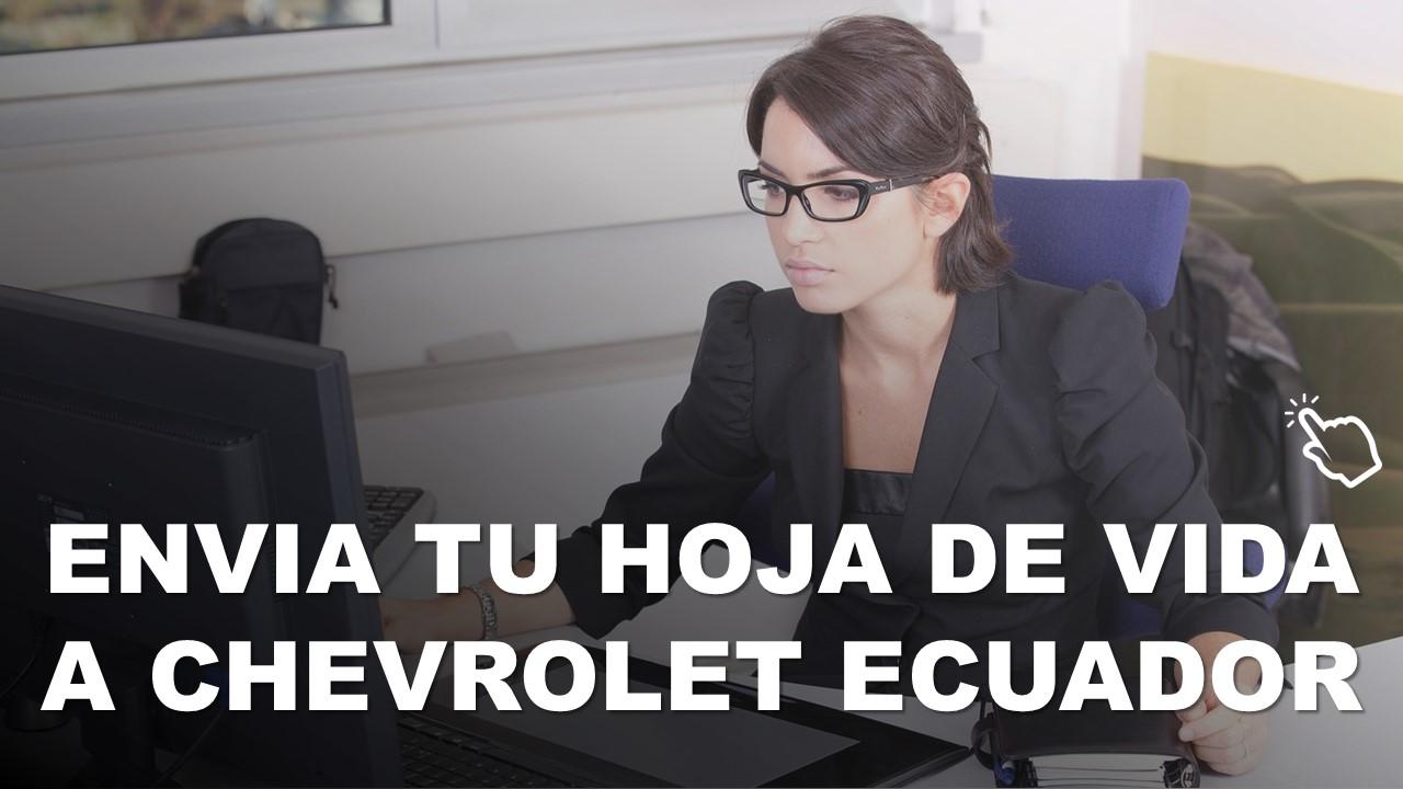 Envia tu Hoja de Vida a Chevrolet Ecuador