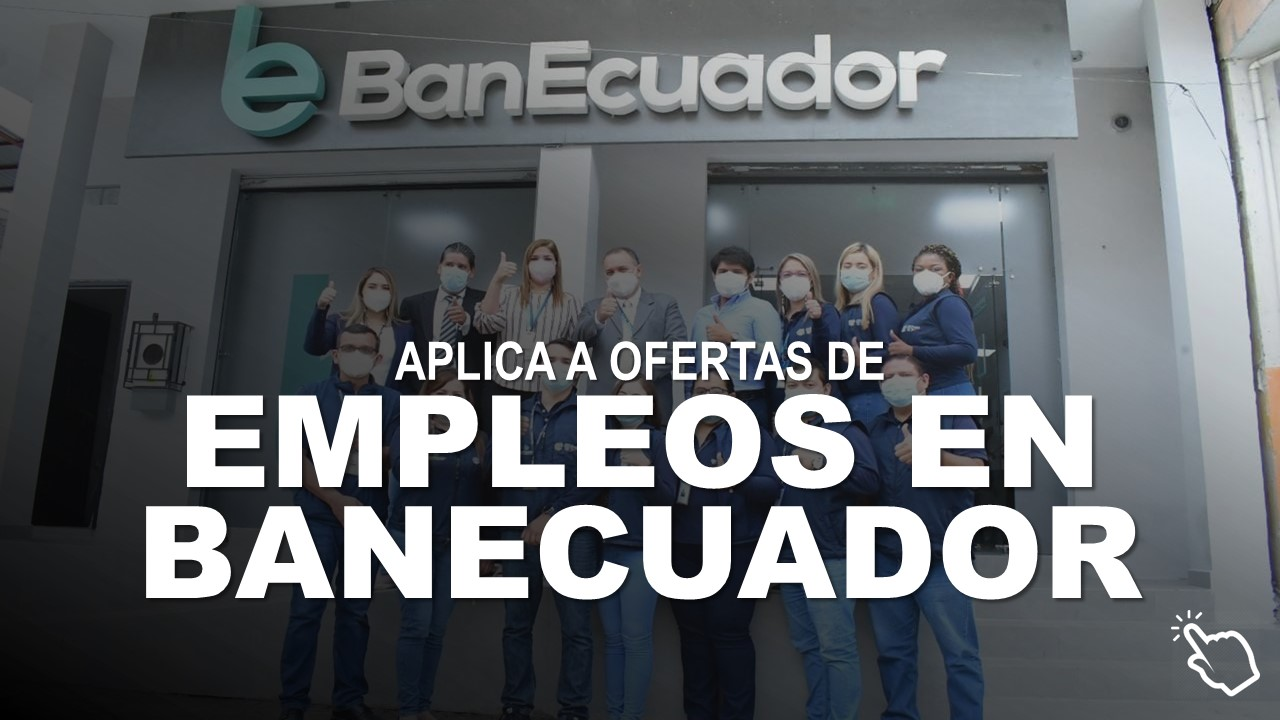 Cómo Aplicar a un Empleo en BanEcuador