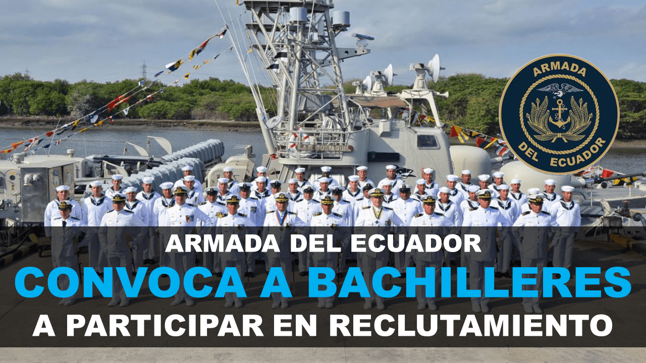 Reclutamiento Armada Ecuador requisitos Bachilleres