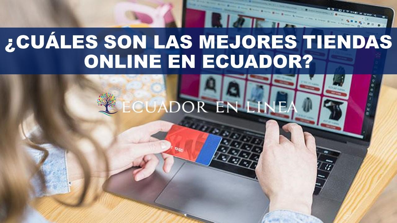 Cuáles son las mejores tiendas online en Ecuador