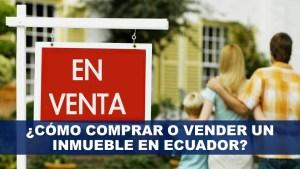 ¿Cómo comprar o vender un inmueble en Ecuador?
