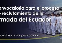reclutamiento-armada-del-ecuador-requisitos-pasos-aspirantes