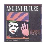 Asian Fusion, Ancient Future