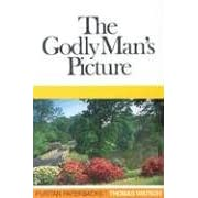 The Godly Man's Picture (Puritan Paperbacks)