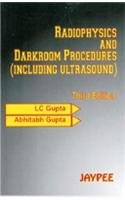 Radiophysics And Dark Room Procedure (Including Ultrasound)