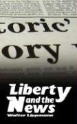 "Cover of ""Liberty and the News"""