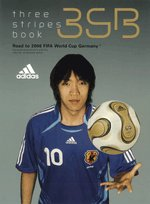 adidas three stripes book―Road to 2006 FIFA World Cup Germany (SHOGAKUKAN SPORTS SPECIAL)
