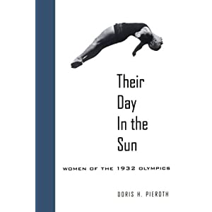 Their Day in the Sun: Women of the 1932 Olympics