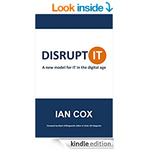Disrupt IT: A new model for IT in the digital age