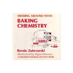 Messing Around With Baking Chemistry (Children's Museum Activity Book)