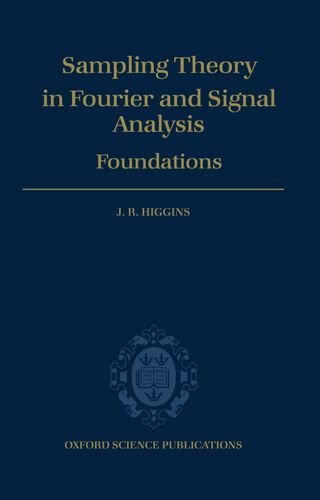 Sampling Theory in Fourier and Signal Analysis: Foundations (Oxford Science Publications)