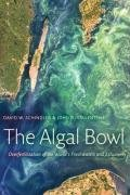 The Algal Bowl : Overfertilization of the World's Freshwaters and Estuaries