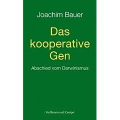 Das kooperative Gen: Abschied vom Darwinismus (Gebundene Ausgabe) von Joachim Bauer (Autor)
