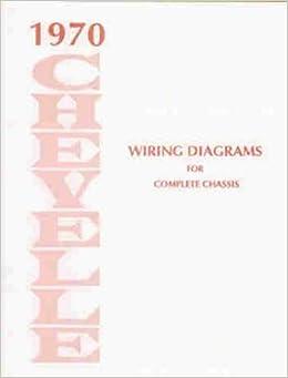 1970 Chevelle Wiring Diagram Manual Reprint Malibu, SS, El Camino: Chevrolet: Amazon: Books