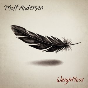 Matt Andersen-Weightless-DIGIPAK-CD-FLAC-2014-NBFLAC Download