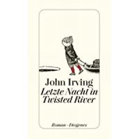 Letzte Nacht in Twisted River / John Irving