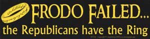 3 Pack Frodo Failed, the Republicans have the Ring bumper sticker