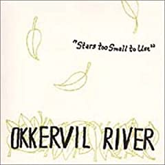 Okkervil River - Stars Too Small to Use
