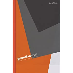 Guardian style by David Marsh and Amelia Hodsdon