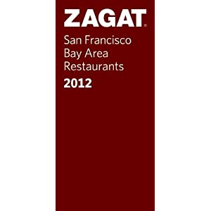 Zagat San Francisco Bay Area Restaurants 2012