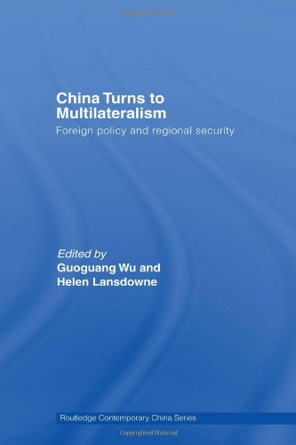 China Turns to Multilateralism: Foreign Policy and ...