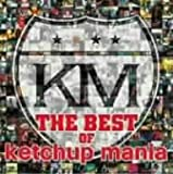 THE BEST OF ketchup mania