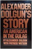 """Cover of """"Alexander Dolgun's story: An Am..."""