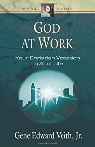 "Cover of ""God at Work: Your Christian Voc..."