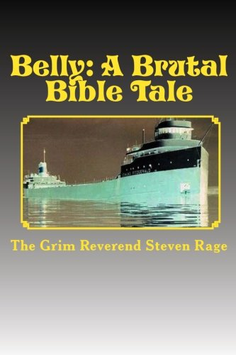 Belly: A Brutal Bible Tale (Paperback) by Rev. Steven Rage