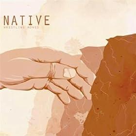 Native - Wrestling Moves