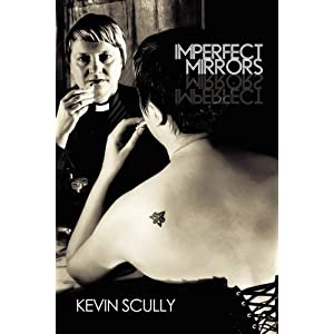 Kevin Scully: Imperfect Mirrors