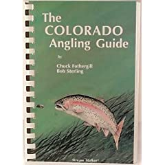 The Colorado Angling Guide (3rd Edition)