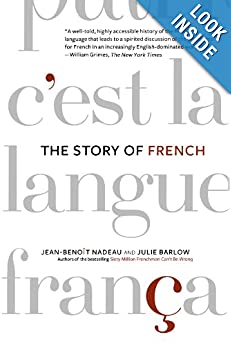 The Story of French, by Jean-Benoît Nadeau and Julie Barlow