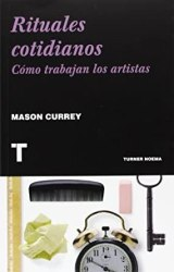 Rituales cotidianos (cómo trabajan los artistas)