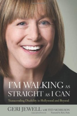 I'm Walking as Straight as I Can: Transcending Disability in Hollywood and Beyond by Geri Jewell