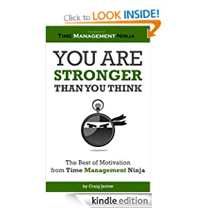 You Are Stronger Than You Think - The Best of Motivation from Time Management Ninja