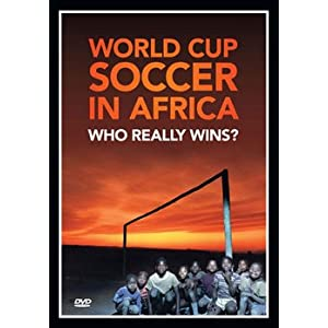 WORLD CUP SOCCER IN AFRICA: WHO REALLY WINS? 1