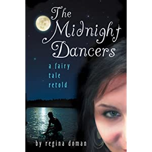 The Midnight Dancers: A Fairy Tale Retold