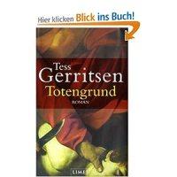 Totengrund : Roman / Tess Gerritsen