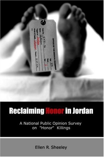 "Reclaiming Honor in Jordan: A National Public Opinion Survey on ""Honor"" Killings"