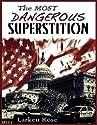 Most Dangerous Superstition by Larken Rose (2011) Paperback