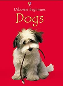 "Cover of ""Dogs (Usborne Beginners Series)..."