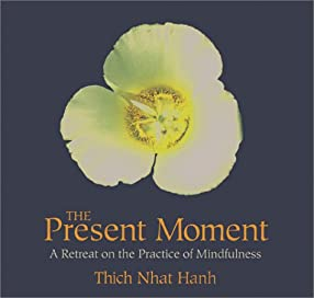 """Cover of """"The Present Moment: A Retreat o..."""
