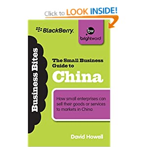 The Small Business Guide to China: How Small Enterprises Can Sell Their Goods or Services to Markets in China (Business Bites)