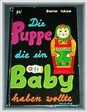 Die Puppe, die ein Baby haben wollte. (Schreibschrift). ( Ab 6 J.)