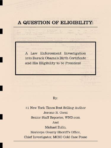 A Question of Eligibility: A Law Enforcement Investigation into Barack Obama's Birth Certificate and His Eligibility to be President