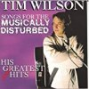 Tim Wilson - Songs for the Musically Disturbed: His (Almost) Greatest Hits