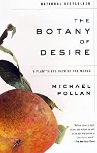 "Cover of ""The Botany of Desire: A Plant's..."