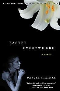 "Cover of ""Easter Everywhere: A Memoir"""