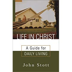 Life in Christ: A Guide for Daily Living